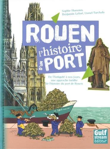 Rouen L'histoire d'un port par Sophie Humann