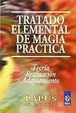 Tratado Elemental de Magia Practica (Hecate) by G. Encausse (2005-03-06)