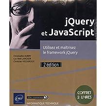 jQuery et Javascript - Coffret de 2 Livres : Utilisez et maîtrisez le framework Jquery (2e édition)