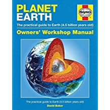 Planet Earth the First 4.5 Billion Years: The Origins, Evolution, Geology and Life of Our Home Planet (Owners Workshop Manual)