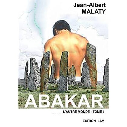 ABAKAR: L'autre monde Tome 1