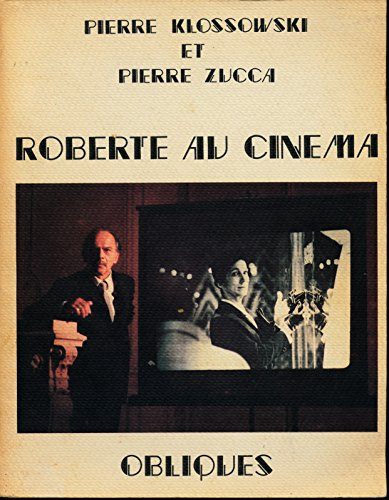 Roberte au cinéma par Klossowski (Pierre) ; Zucca (Pierre)