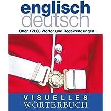 Visuelles Wörterbuch Englisch / Deutsch: Über 6000 Wörter und Redewendungen
