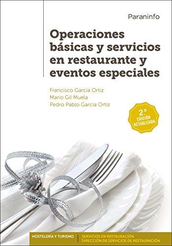Operaciones básicas y servicios en restaurante y eventos especiales 2.ª edición por FRANCISCO GARCÍA ORTIZ