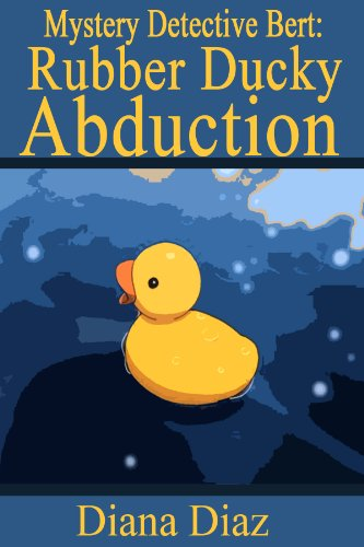 The Rubber Ducky Abduction (Mystery Detective Bert Book 1 ...