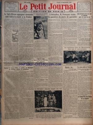 PETIT JOURNAL (LE) [No 22159] du 17/09/1923 - LE VAL D'ARAN ESPAGNOL DEMANDE SON RATTACHEMENT A LA FRANCE PAR EMMANUEL BROUSSE - APRES LE COUP D'ETAT LE PUBLIC EN ESPAGNE SE MONTRE CALME ET SCEPTIQUE - LES ANCIENS MINISTRES AVAIENT LA FROUSSE PAR MARCEL RAY - LE CONCOURS DE PECHE FRANCO-BELGE - L'ETAT DE SIEGE DANS UN ETAT DES ETATS-UNIS POUR SUPPRIMER UNE SOCIETE SECRETE PAR HDD - LE RETOUR DES DIPLOMATES A TOKIO - A BRIEULLES M POINCARE TRAITE LA QUESTION DU PACTE DE GARANTIE - UN PEUPLE AVER