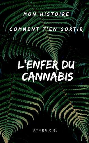 L'enfer du cannabis (French Edition)