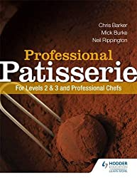 Professional Patisserie: For Levels 2, 3 and Professional Chefs