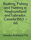 Boating, Fishing and Hunting in Newfoundland and Labrador, Canada 1965 – 66 (Photo Albums)