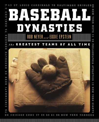 Baseball Dynasties: The Greatest Teams of All Time by Eddie Epstein (2000-04-17)