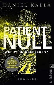 Patient Null - Wer wird überleben?: Thriller