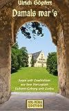 Damals war's (Sagen und Geschichten aus dem Herzogtum Sachsen-Coburg und Gotha) - Ulrich Göpfert