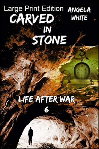 Carved In Stone Large Print Edition (Life After War Large Print Book 6) (English Edition)