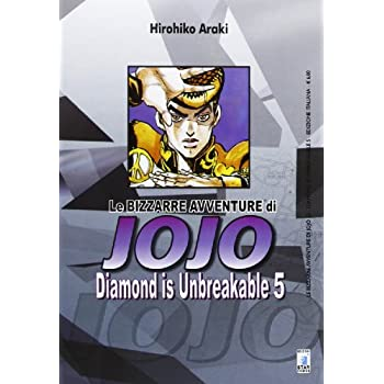 Diamond Is Unbreakable. Le Bizzarre Avventure Di Jojo: 5