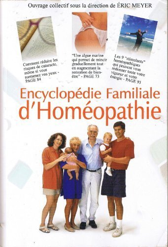 Encyclopdie familiale d'homopathie :de quoi souffrez-vous et comment vous gurir : 2609 remdes de mdecine naturelle
