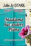 Madame hat andere Pläne (Bonjour Paradies 1) (German Edition)