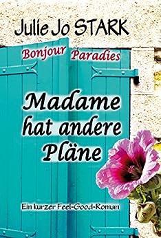 Madame hat andere Pläne (Bonjour Paradies 1)