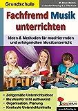Fachfremd Musik unterrichten / Grundschule: Leichte Einstiege sofort umsetzbar