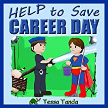 Help to Save Career Day: Interactive, Humorous, and Educational Picture Book full of fun Activities and Games for kids aged 3 to 8. (English Edition)