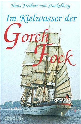 Download Im Kielwasser der ' Gorch Fock'. Ein Kommandant erinnert sich