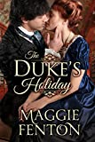 Front cover for the book The Duke's Holiday (The Regency Romp Trilogy, #1) by Maggie Fenton