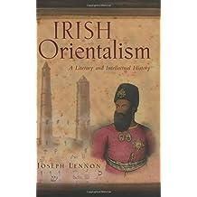 Irish Orientalism: A Literary and Intellectual History (Irish Studies)