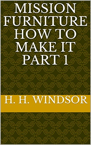 mission-furniture-how-to-make-it-part-1-english-edition