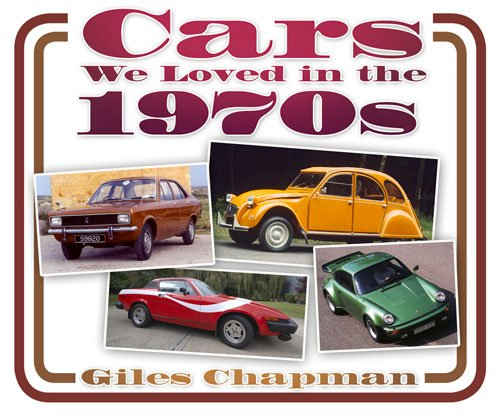Cars We Loved in the 1970s paperback book