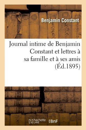 Journal intime de Benjamin Constant et lettres à sa famille et à ses amis (Éd.1895) par Benjamin Constant