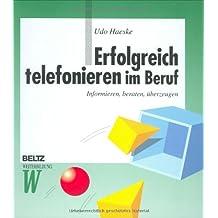 Erfolgreich telefonieren im Beruf (Beltz Weiterbildung)