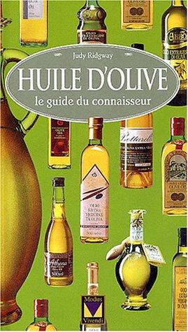 Huile d'olive : Le guide du connaisseur
