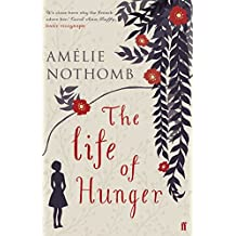 The Life of Hunger by Amélie Nothomb (5-Jul-2007) Paperback