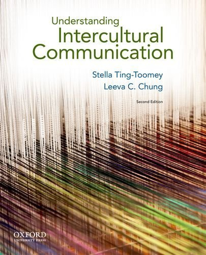 Understanding Intercultural Communication 2nd by Ting-Toomey, Stella, Chung, Leeva C. (2011) Paperback