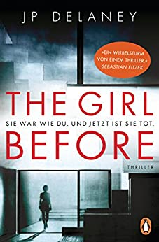 The Girl Before - Sie war wie du. Und jetzt ist sie tot.: Thriller