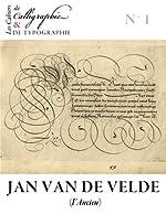 Les Cahiers de calligraphie et de typographie - Jan Van de Velde dit l'Ancien de Jan Van de Velde dit l'Ancien