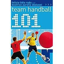 101 Team Handball (101 Drills) by Felicia Lidia Radu (2015-02-12)