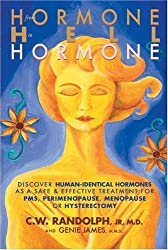 From Hormone Hell to Hormone Well: Discover Human-Identical Hormones as a Safe and Effective Treatment for PMS, Perimenopause, Menopause or Hysterecto