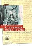 Je suis mouton comme les autres - Du patriote enthousiaste au Poilu résigné (1914-1918) : Lettres, carnets et mémoires de Poilus drômois et de leurs familles