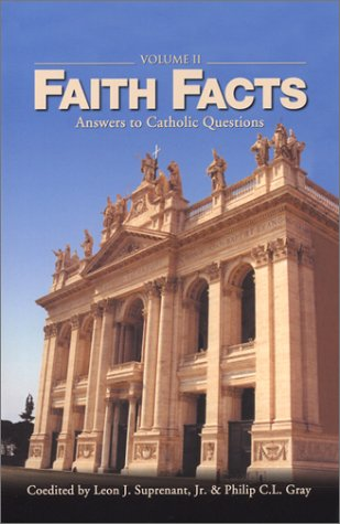 Faith Facts Ii Answers To Catholic Questions