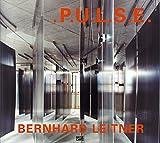 Bernhard Leitner: .P.U.L.S.E. Räume der Zeit - Boris Groys, Detlef B. Linke, Peter Weibel