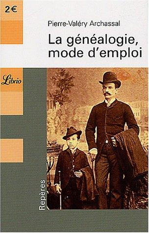 La généalogie, mode d'emploi par Pierre-Valéry Archassal