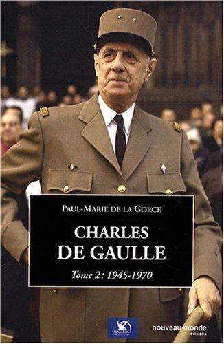 Charles de Gaulle : Tome 2, 1945-1970 par Paul-Marie de La Gorce