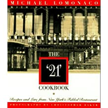 """The """" 21"""" Cookbook: Recipes and Lore from New York's Fables Restaurant"""