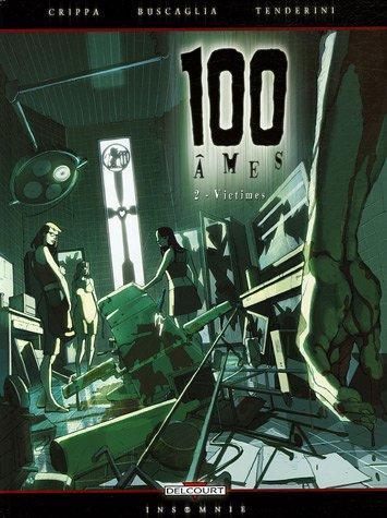 100 Ames, Tome 2 : Victimes par Alex Crippa, Alfio Buscaglia, Emanuele Tenderini