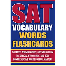 SAT Vocabulary Words Flashcards: 500 Most Common Words, 600 Words from the Official Study Guide, and 5000 Comprehensive Words for Full Mastery (English Edition)