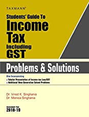 Students' Guide to Income Tax Including GST -Problems & Solutions (A.Y 2018-19)