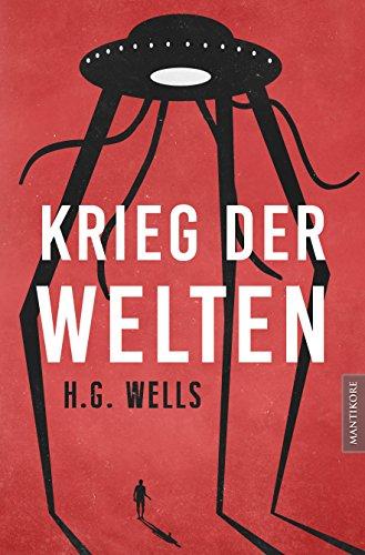 Krieg der Welten: Der Science Fiction Klassiker von H.G. Wells als illustrierte Sammlerausgabe in neuer Übersetzung
