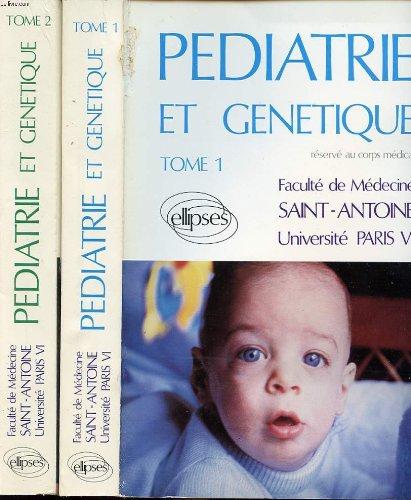 Pediatrie et genetique tome i et ii réservé au corps médical. faculté de medecine saint-antoine université paris vi