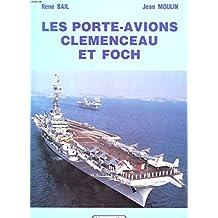 Les Porte-avions Clemenceau et Foch (Vie des navires)