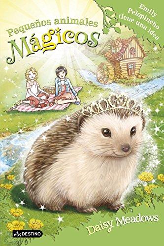Emily Pelopincho tiene una idea: Pequeños animales mágicos 6 por Daisy Meadows